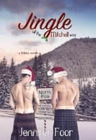 Jingle All the Mitchell Way ebook by jennifer foor