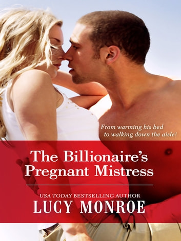 The Billionaire's Pregnant Mistress ebook by Lucy Monroe