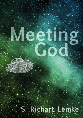 Meeting God ebook by S. Richart Lemke