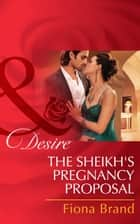 The Sheikh's Pregnancy Proposal (Mills & Boon Desire) ebook by Fiona Brand