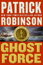 Ghost Force ebook by Patrick Robinson