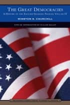 The Great Democracies (Barnes & Noble Library of Essential Reading) - A History of the English-Speaking Peoples, Volume 4 ebook by Winston S. Churchill, K.G., William Gallup