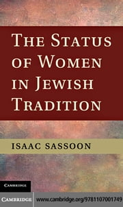 The Status of Women in Jewish Tradition ebook by Sassoon, Isaac S. D.