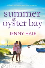Summer at Oyster Bay - A gorgeous feel good summer romance ebook by Jenny Hale