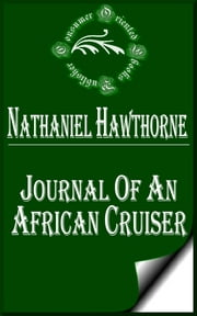 Journal of an African Cruiser ebook by Nathaniel Hawthorne