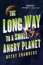 Ebook The Long Way to a Small, Angry Planet di Becky Chambers