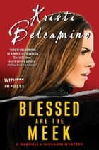 Blessed are the Meek - A Gabriella Giovanni Mystery ebooks by Kristi Belcamino