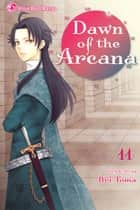 Dawn of the Arcana, Vol. 11 ebook by Rei Toma