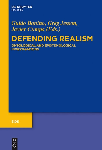 Defending Realism - Ontological and Epistemological Investigations ebook by
