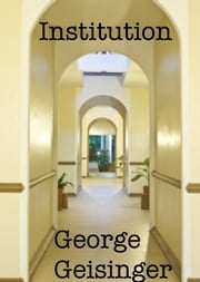 Institution ebook by George Geisinger