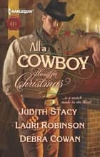 All a Cowboy Wants for Christmas: Waiting for Christmas\His Christmas Wish\Once Upon a Frontier Christmas ebook by Judith Stacy,Lauri Robinson,Debra Cowan