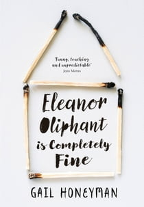 Eleanor Oliphant is Completely Fine: The hottest new release of 2017 - a Radio 2 Book Club Choice