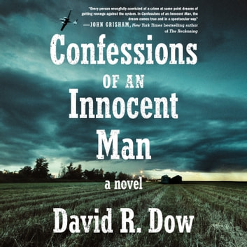 Confessions of an Innocent Man - A Novel audiobook by David R. Dow
