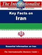 Key Facts on Iran - Essential Information on Iran ebook by Patrick W. Nee