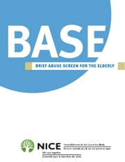 The BASE - Brief Abuse Screen for the Elderly ebook by National Initiative for the Care of the Elderly