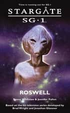 STARGATE SG-1 Roswell ebook by Sonny Whitelaw, Jennifer Fallon