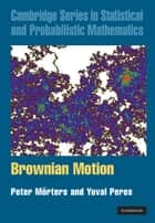 Brownian Motion eBook by Peter Mörters, Yuval Peres