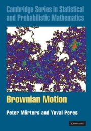Brownian Motion ebook by Peter Mörters,Yuval Peres