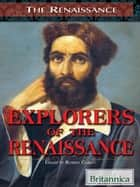 Explorers of the Renaissance ebook by Britannica Educational Publishing, Robert Curley