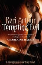 Tempting Evil - Number 3 in series ebook by Keri Arthur