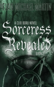 Sorceress Revealed ebook by Evan Michael Martin