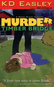 Murder at Timber Bridge ebook by KD Easley