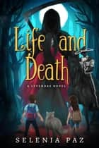 Life and Death - Leyendas, #1 ebook by Selenia Paz