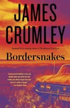 Bordersnakes ebook by James Crumley