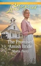 The Promised Amish Bride ebook by Marta Perry