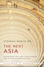 Stephen Roach on the Next Asia ebook by Stephen S. Roach