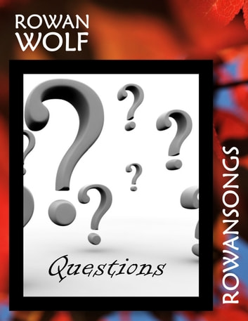 Questions ebook by Rowan Wolf