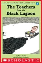 Teacher From The Black Lagoon And Other Stories ebook by Mike Thaler, Jared D. Lee