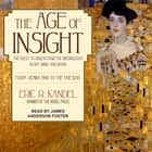 The Age of Insight - The Quest to Understand the Unconscious in Art, Mind, and Brain, from Vienna 1900 to the Present audiobook by