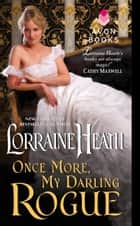 Once More, My Darling Rogue ebook by Lorraine Heath