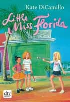 Little Miss Florida ebook by Kate DiCamillo, Sabine Ludwig