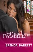 The Preacher and The Prostitute ebook by Brenda Barrett
