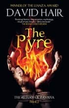 The Pyre - The Return of Ravana Book 1 ebook by David Hair
