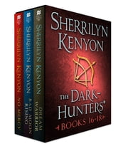 The Dark-Hunters, Books 16-18 - (Dream Warrior, Bad Moon Rising, No Mercy) ebook by Sherrilyn Kenyon