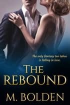 The Rebound ebook by Marci Bolden