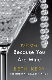 Because You Tempt Me (Because You Are Mine Part One) - Because You Are Mine Series #1 ebook by Beth Kery