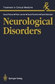 Neurological Disorders ebook by John David Parkes,Peter George Jenner,David Nigel Rushton,Charles David Marsden