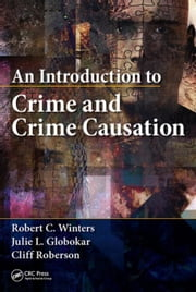 An Introduction to Crime and Crime Causation ebook by Winters, Robert C.