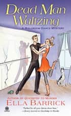 Dead Man Waltzing ebook by Ella Barrick