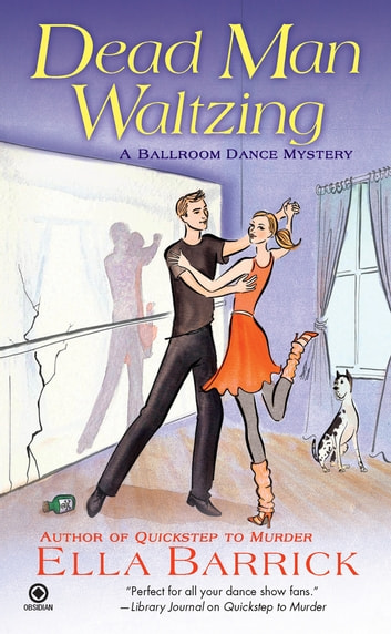 Dead Man Waltzing - A Ballroom Dance Mystery ebook by Ella Barrick