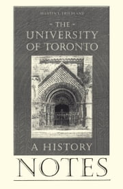 Friedland: Notes To the University of Toronto: A History ebook by Martin Friedland