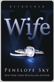 Wife - Betrothed, #1 ebook by Penelope Sky