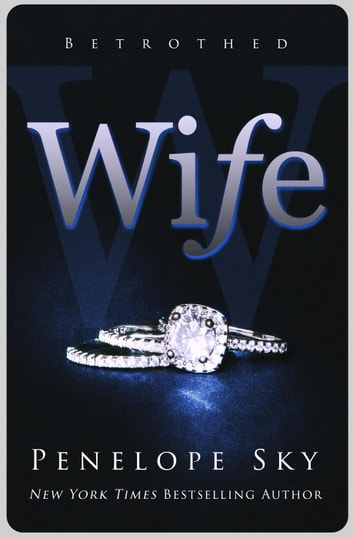 Wife - Betrothed Series, #1 ebook by Penelope Sky