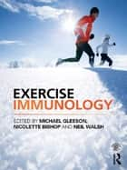 Exercise Immunology ebook by Michael Gleeson, Nicolette Bishop, Neil Walsh