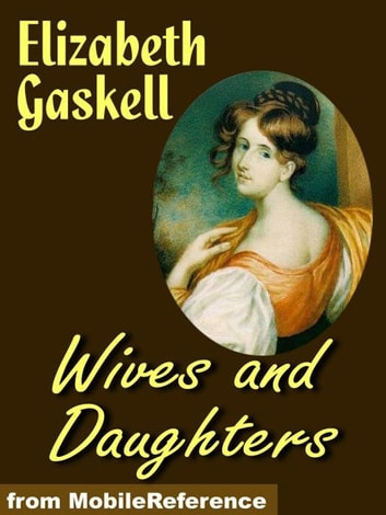 Wives And Daughters (Mobi Classics) ebook by Elizabeth Gaskell