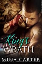 King's Wrath ebook by Mina Carter